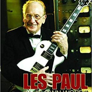 Les Paul In HIs Own Words the Book