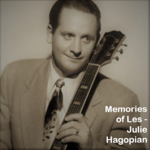 memories of Les Julie Hagopian